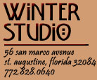 Winter Studio and Gallery, 56 San Marco Avenue, St. Augustine, FL 32084; 772-828-0640